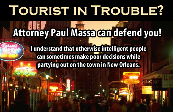 Tourist in Trouble in New Orleans? Attorney Paul Massa can help!